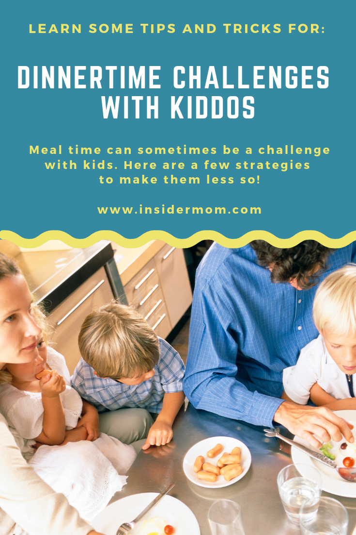 Dinnertime Challenges With Kiddos - Part 1 | Insider Mom