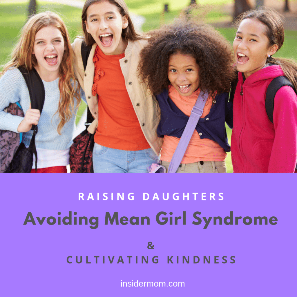 Raising Daughters - Avoiding Mean Girl Syndrome & Cultivating Kindness