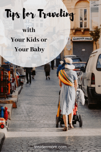 Tips for traveling with your kids or your baby