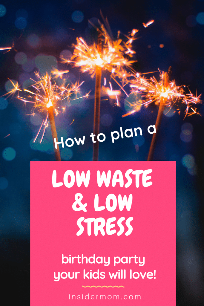 Want to know how to plan a low wast AND low stress birthday party your kids will love? Check out the post! :)