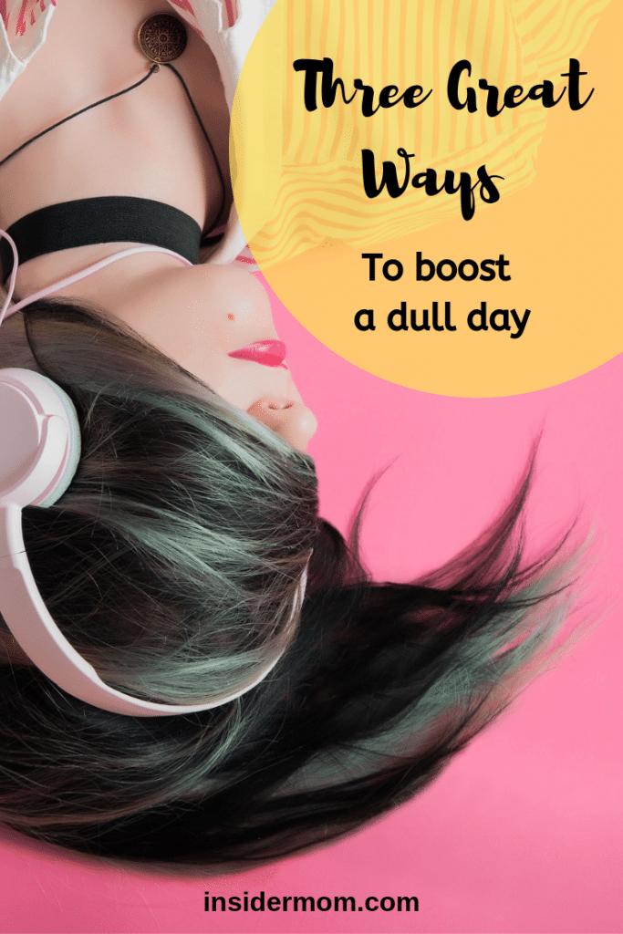 Want to know some great ways to boost a dull day when you're feeling down? Check out this post. Via Insider Mom at insidermom.com