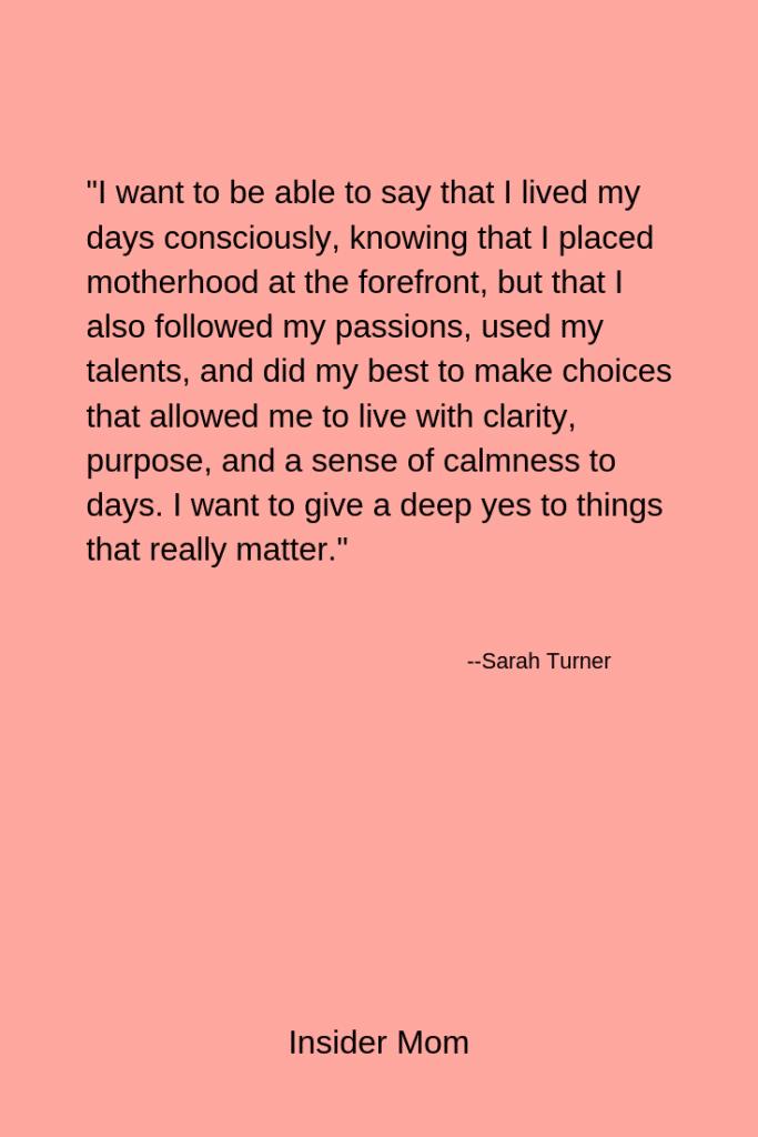 On clarity, purpose and motherhood. Via Insider Mom #quote #motherhood #mothersday #mother'sday #momlife #mom #parenting