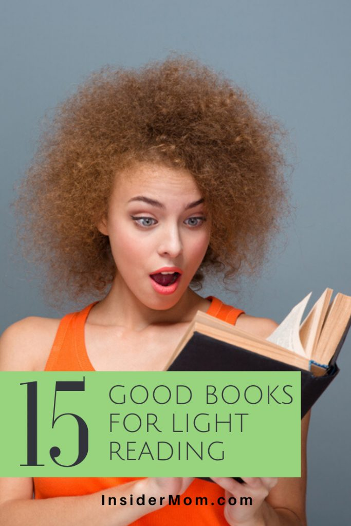 Here's a list of 15 books that are light and quick reads you'll love! Check them out via Insider Mom #books #goodbooks