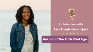 Lisa Hendrickson-Jack, Author ofThe Fifth Vital Sign