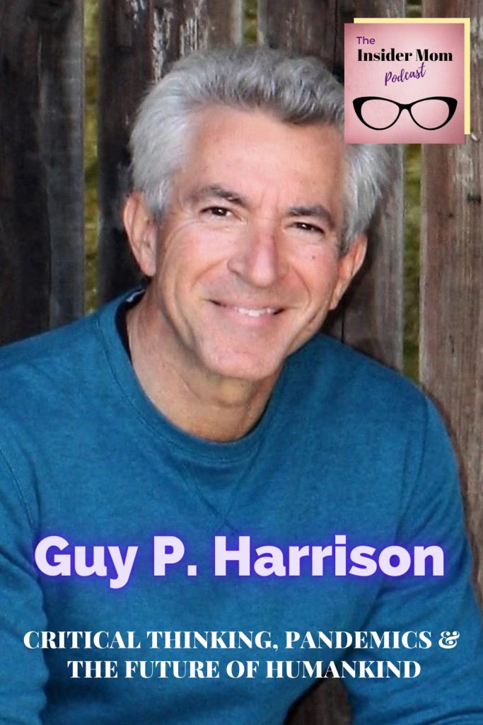 Critical thinking is crucial and teaching our kids how to think critically matters. Check out this intervie with award winning journalist and author Guy P. Harrison where we talk about critical thinking and the future of humankind